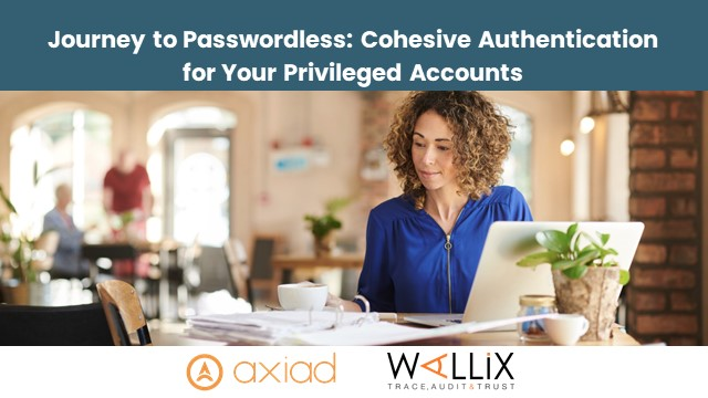 Journey to Passwordless: Cohesive Authentication for Your Privileged Accounts