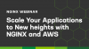 Scale Your Applications to New heights with NGINX and AWS - NA