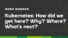 Kubernetes: How did we get here? Why? Where? What's next? (NA)