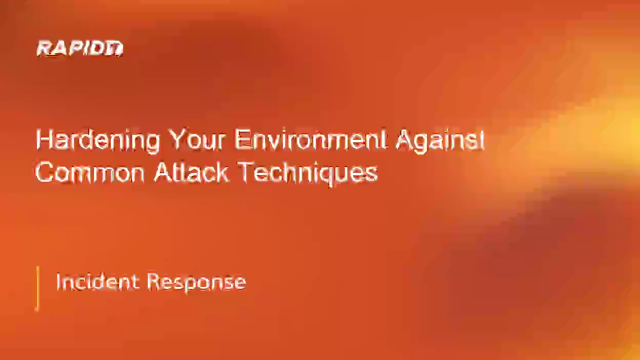 Hardening Your Environment Against Common Attack Techniques