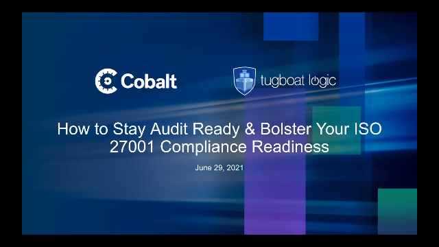 How to Stay Audit Ready & Bolster Your ISO 27001 Compliance Readiness