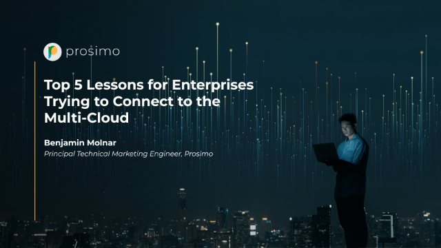 Top 5 Lessons for Enterprises Trying to Connect to the Multi-Cloud