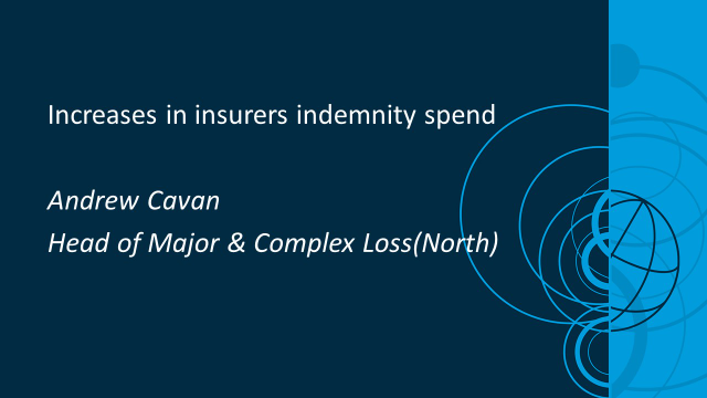 Increases in insurers indemnity spend
