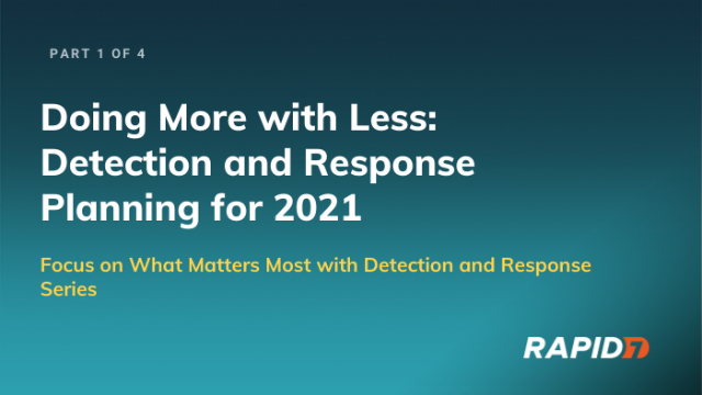 [APAC] Series: Doing More with Less: Detection and Response Planning for 2021