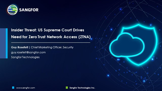 Insider Threat: US Supreme Court Drives Need for Zero Trust Network Access