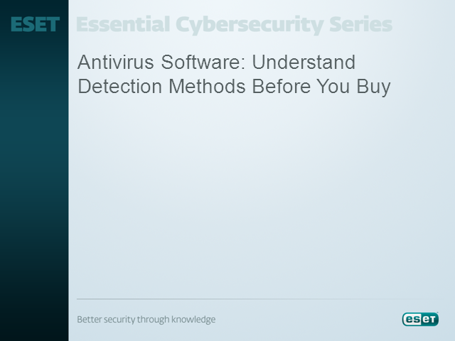 Antivirus Software:  Understand Detection Methods Before