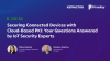 Securing Devices with Cloud PKI: Your Questions Answered by IoT Security Experts