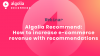 Algolia Recommend: How to increase e-commerce revenue with recommendations