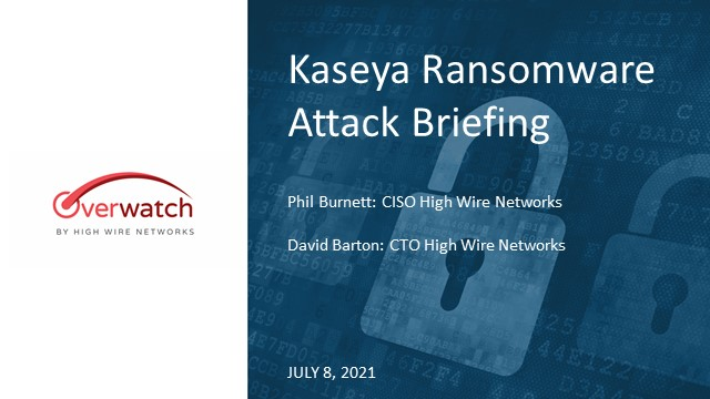 Kaseya Cyberattack - Get Answers from Overwatch Security Experts