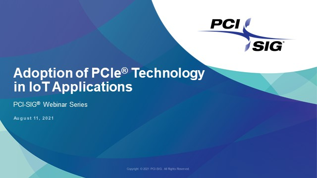 Adoption of PCIe® Technology in IoT Applications