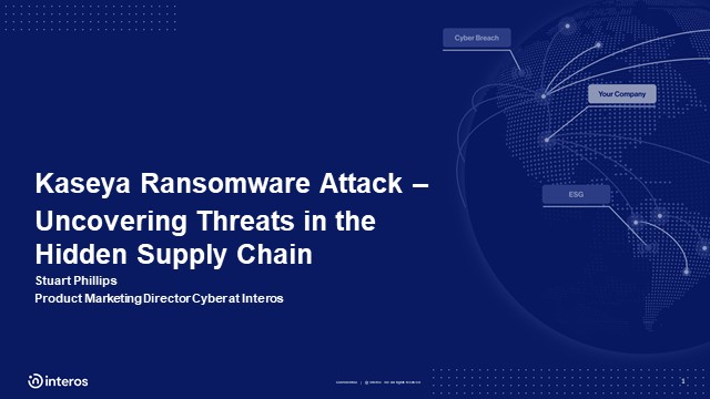 Kaseya Ransomware Attack - Uncovering threats in the hidden supply chain