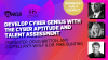 Develop Cyber Genius with the Cyber Aptitude and Talent Assessment