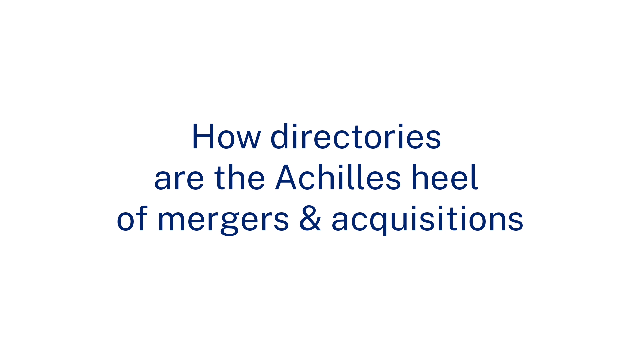 How directories are the Archilles heel of mergers and aquisitions
