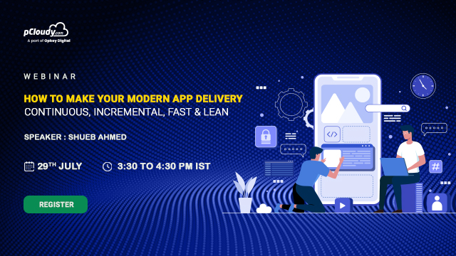 How to make your modern app delivery- Continuous, Incremental, Fast & Lean