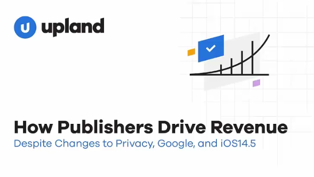 How publishers can drive revenue despite changes to privacy, Google and iOS