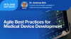 Agile Best Practices for Medical Device Development