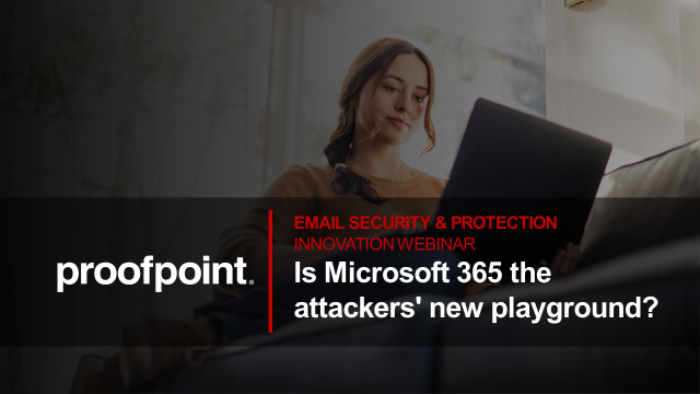 Is Microsoft 365 the attackers new playground?