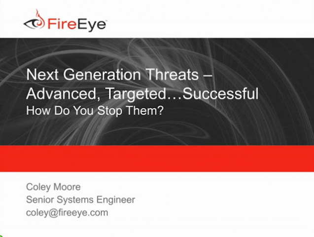 Next Generation Threats: Advanced, Targeted…Successful – How Do You Stop Them?