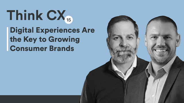 Digital Experiences Are the Key to Growing Consumer Brands
