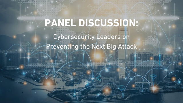 Cybersecurity CISOs on Preventing the Next Big Attack