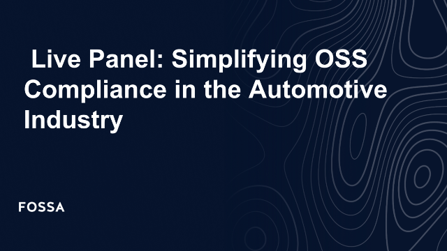 Live Panel: Simplifying OSS Compliance in the Automotive Industry