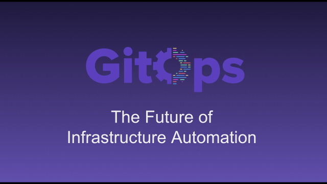 GitOps: The Future of Infrastructure Automation