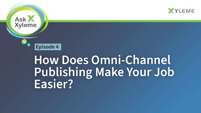 How Does Omni-Channel Publishing Make Your Job Easier?