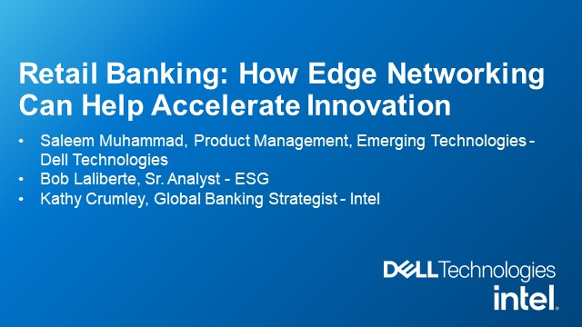 Retail Banking: How Edge Networking Can Help Accelerate Innovation