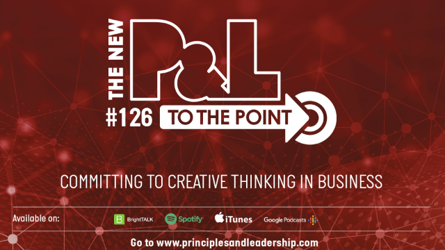 The New P&L TO THE POINT on Committing to Creative Thinking in Business