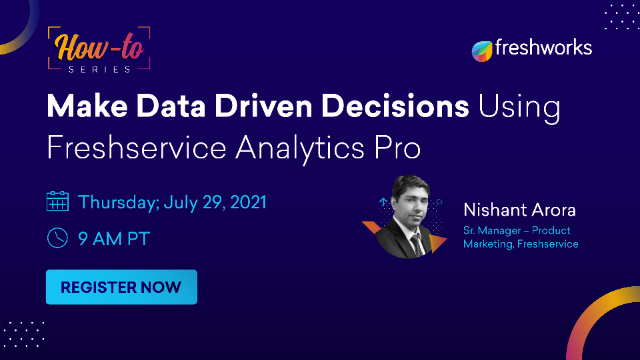 How To: Make Data Driven Decisions Using Freshservice Analytics Pro
