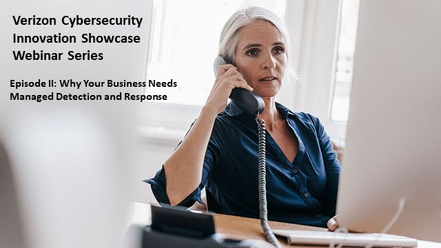 Showcase Ep. II: Why Your Business Needs Managed Detection and Response