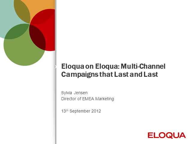 Eloqua on Eloqua: Multi-channel campaigns that last and last (and drive pipeline