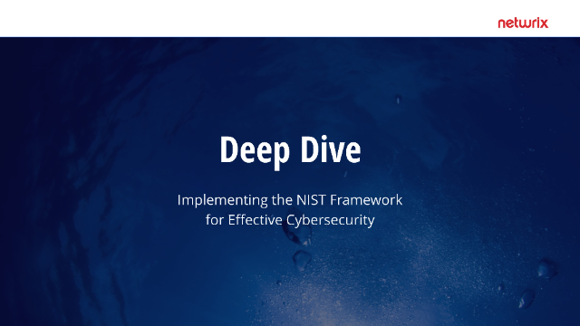 Deep Dive: Implementing the NIST Framework for Effective Cybersecurity