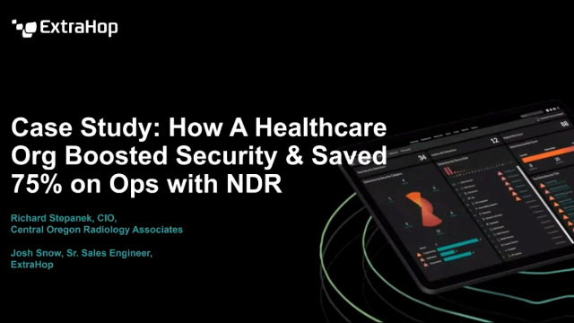 How A Healthcare Org Boosted Their Security with Network Detection & Response
