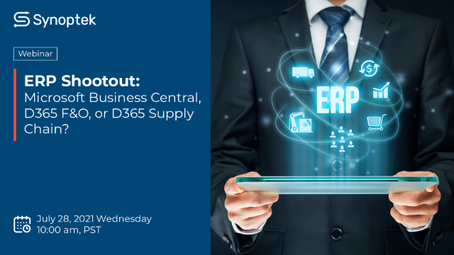 ERP Shootout: Microsoft Business Central, D365 F&O, or D365 Supply Chain?