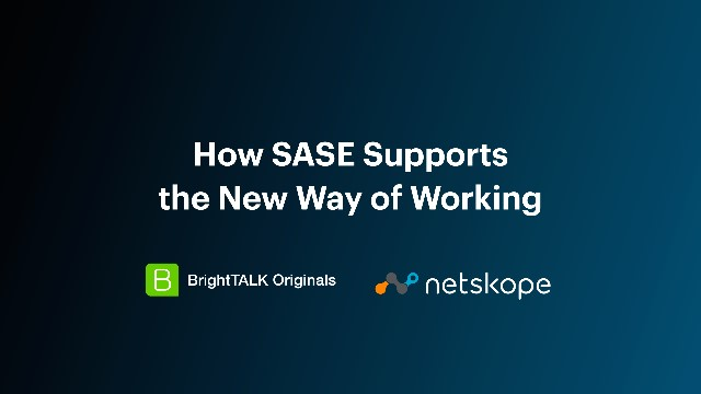 How SASE Supports the New Way of Working