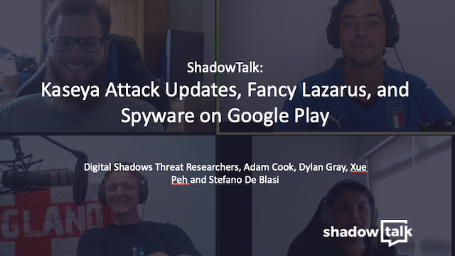 Podcast: Kaseya Attack Updates, Fancy Lazarus, and Spyware on Google Play