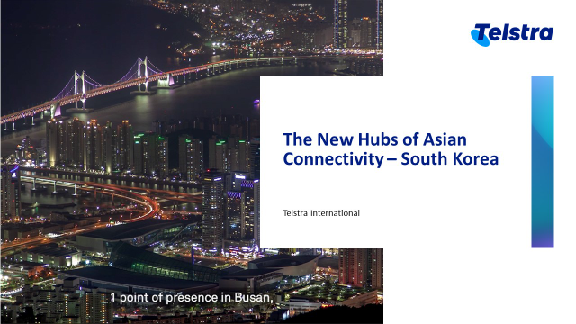The New Hubs of Asian Connectivity - South Korea