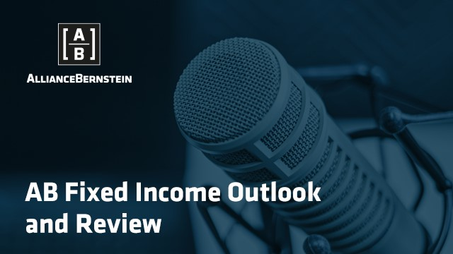 AB Fixed Income Outlook and Review