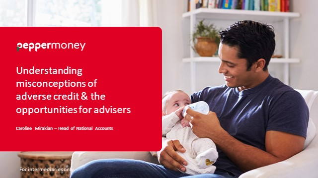 Understanding misconceptions of adverse credit & the opportunities for advisers