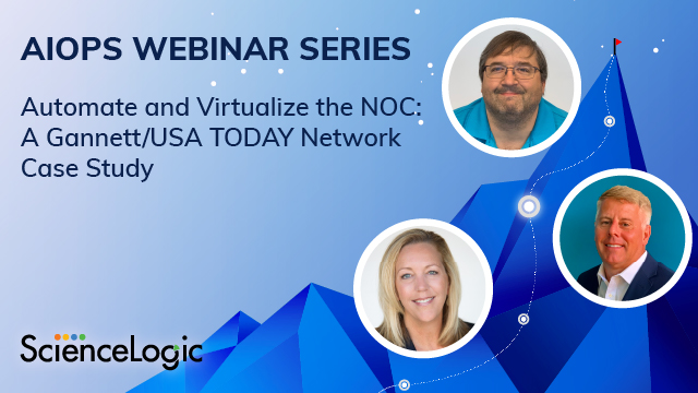 Automate and Virtualize the NOC: A Gannett/USA TODAY Network Case Study