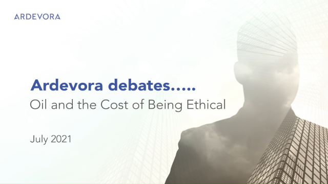 Ardevora Debates.....Oil and the Cost of Being Ethical