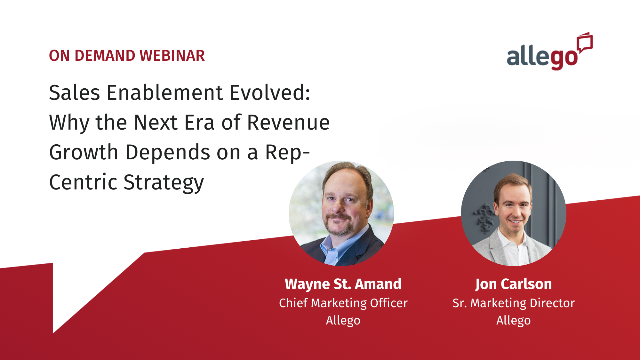 Sales Enablement Evolved: Why Revenue Growth Depends on a Rep-Centric Strategy