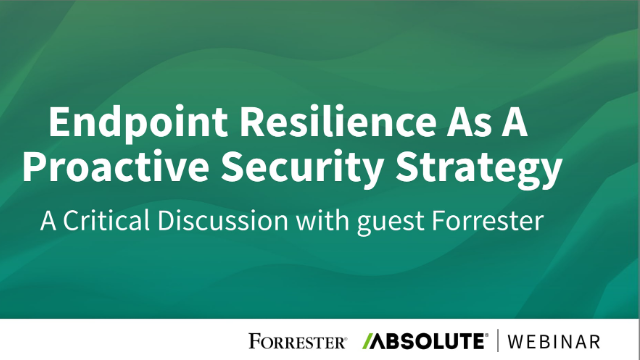 Endpoint Resilience as a Proactive Security Strategy - with guest Forrester