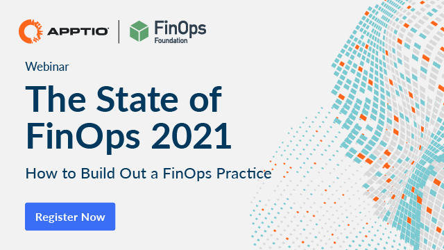 The State of FinOps 2021: How to Build Out a FinOps Practice