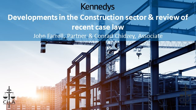 Developments in the Constructions Sector by Kennedys (CILA CEE SIG)