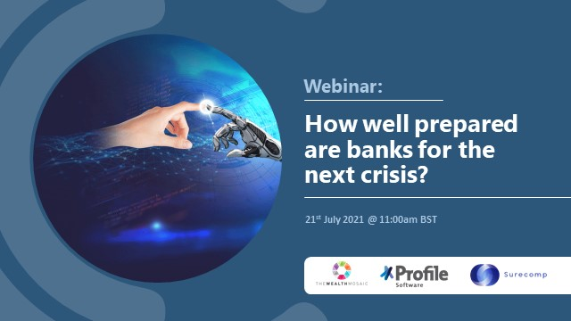 Profile Software | How well prepared are banks for the next crisis?