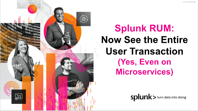 Splunk RUM: Now See the Entire User Transaction (Yes, Even on Microservices)