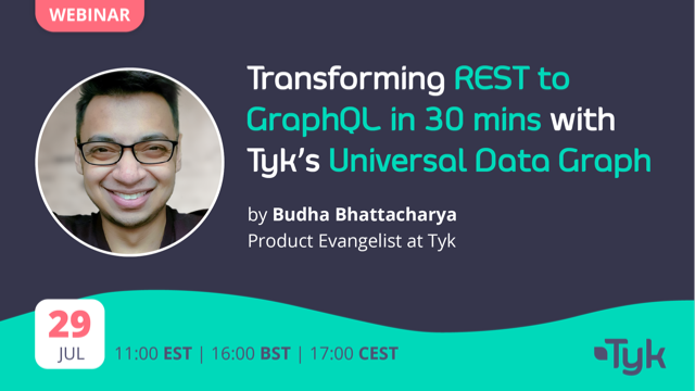 Transforming REST to GraphQL in 30 mins with Tyk's Universal Data Graph