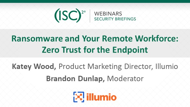 Ransomware and Your Remote Workforce: Zero Trust for the Endpoint